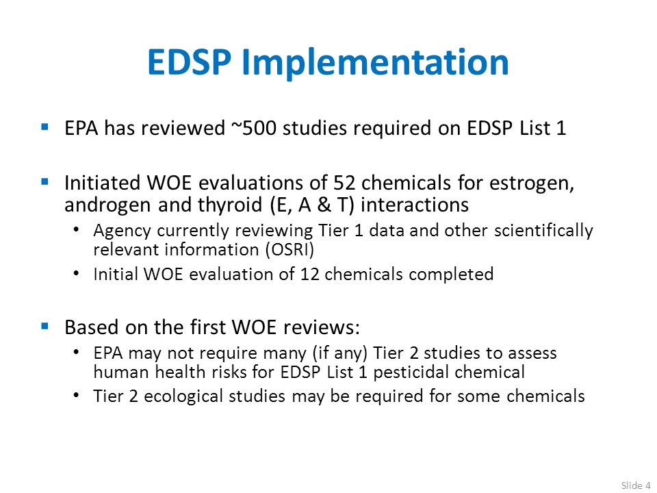 EDSP Implementation EPA has reviewed ~500 studies required on EDSP List 1.