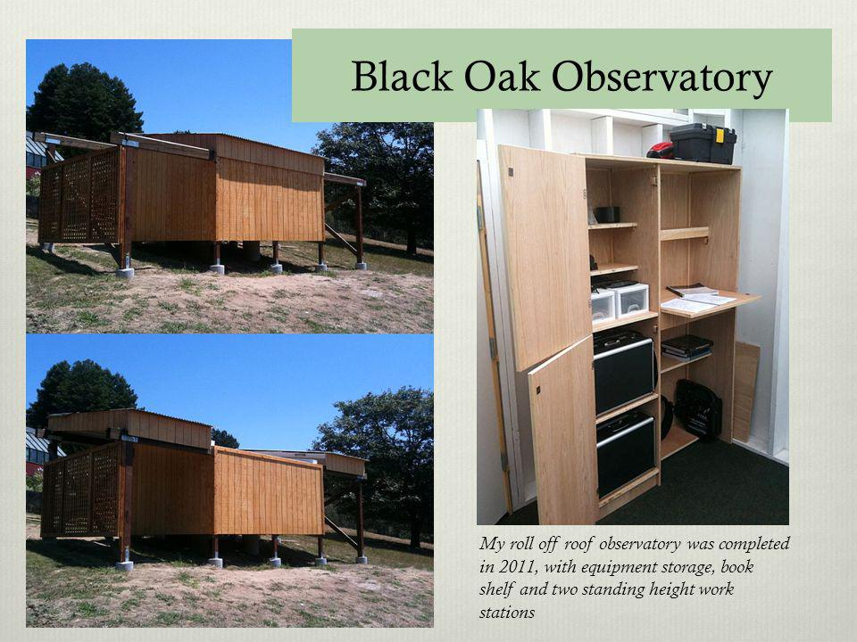 Black Oak Observatory My roll off roof observatory was completed in 2011, with equipment storage, book shelf and two standing height work stations.