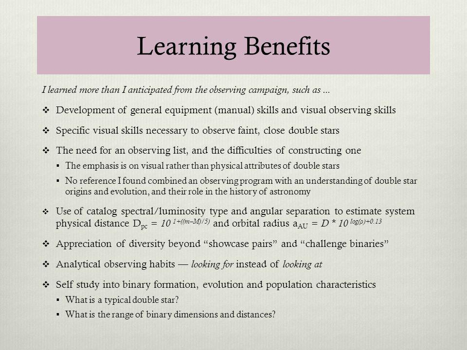 Learning Benefits I learned more than I anticipated from the observing campaign, such as ...