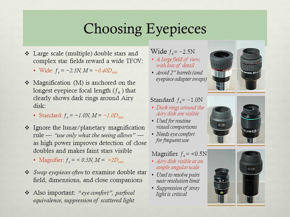 Choosing Eyepieces Wide ƒe= ~2.5N