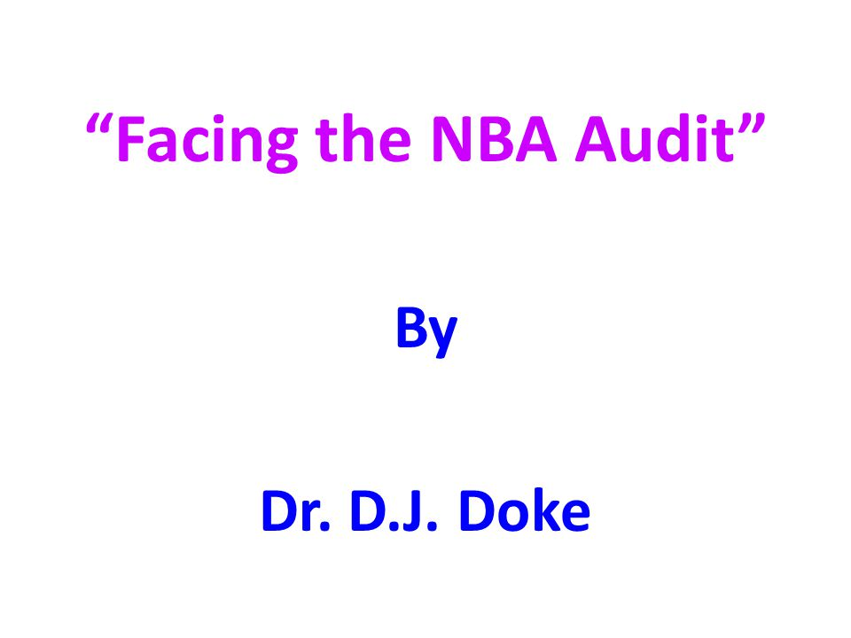 Facing the NBA Audit By Dr. D.J. Doke
