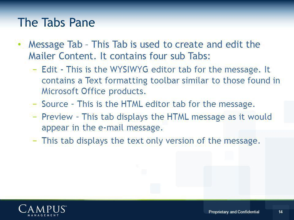 The Tabs Pane Message Tab – This Tab is used to create and edit the Mailer Content. It contains four sub Tabs: