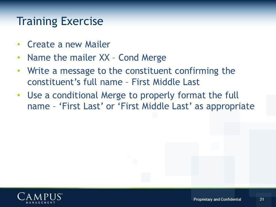 Training Exercise Create a new Mailer Name the mailer XX – Cond Merge