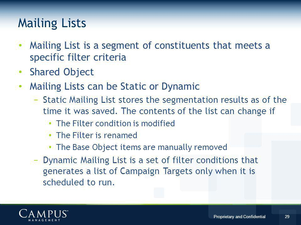 Mailing Lists Mailing List is a segment of constituents that meets a specific filter criteria. Shared Object.