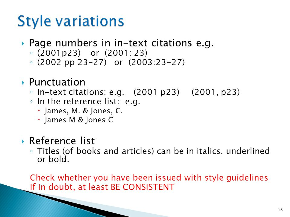 Style variations Page numbers in in-text citations e.g. Punctuation