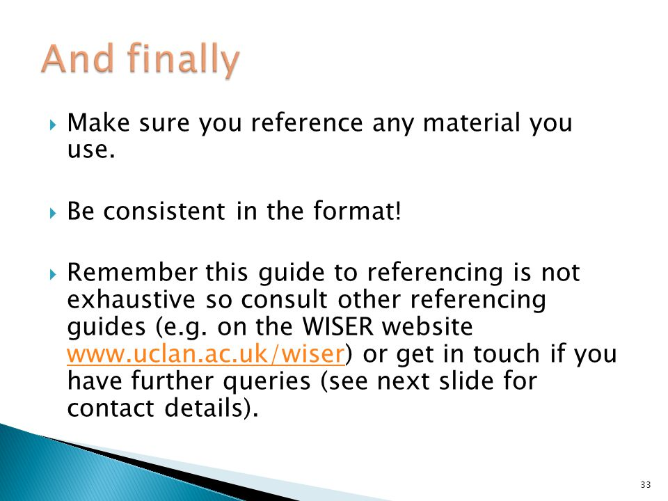 And finally Make sure you reference any material you use.