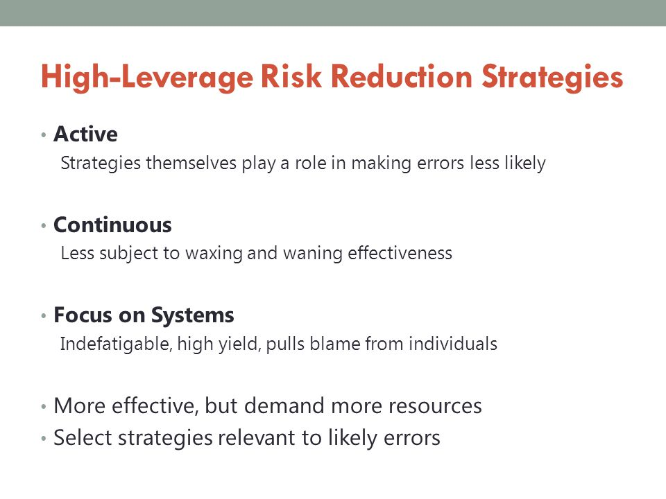 High-Leverage Risk Reduction Strategies