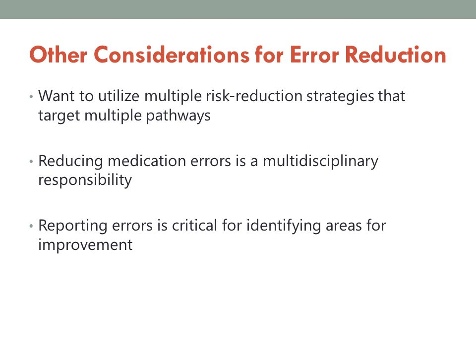 Other Considerations for Error Reduction