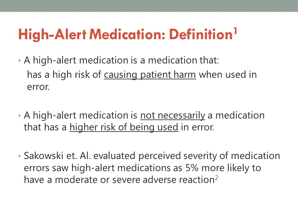 High-Alert Medication: Definition1