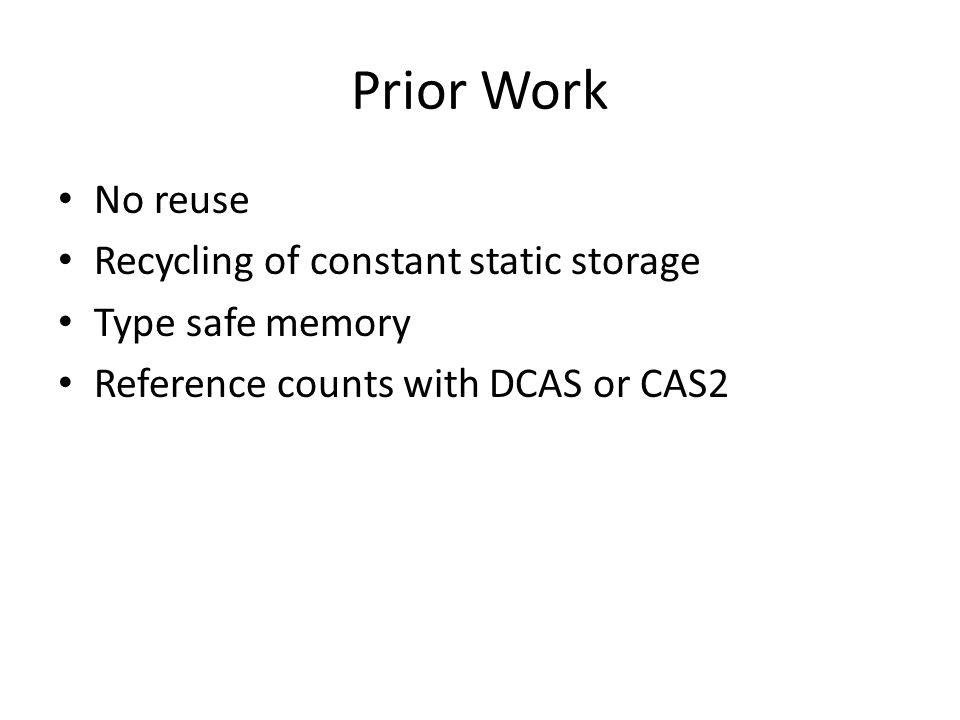 Prior Work No reuse Recycling of constant static storage
