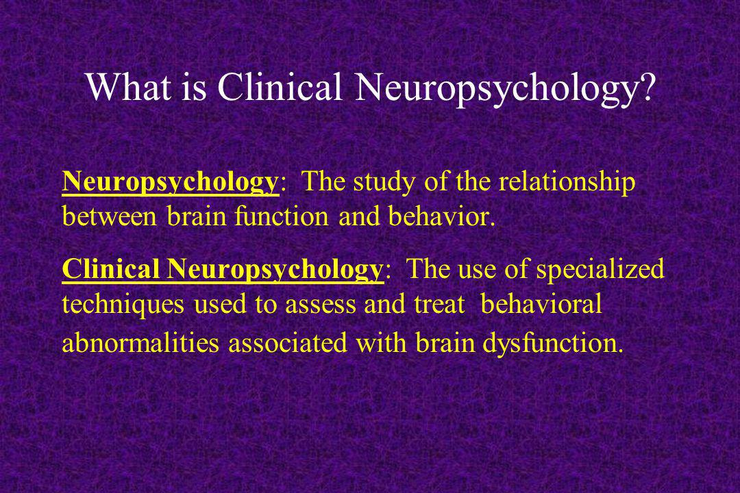 What is Clinical Neuropsychology