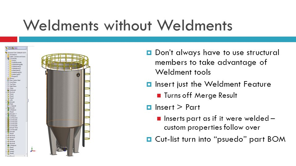 Weldments without Weldments
