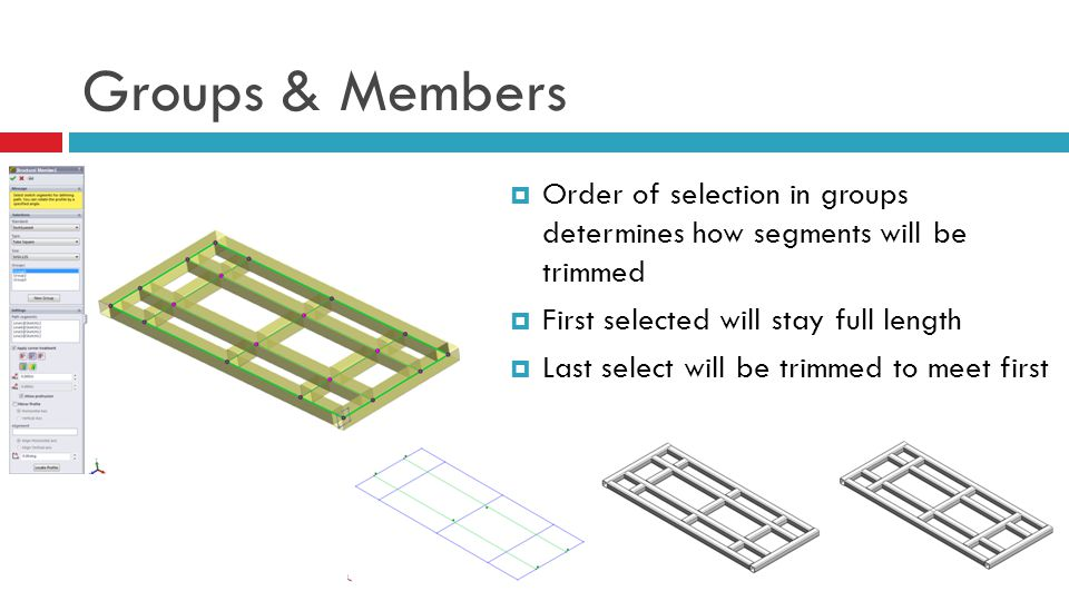 Groups & Members Order of selection in groups determines how segments will be trimmed. First selected will stay full length.