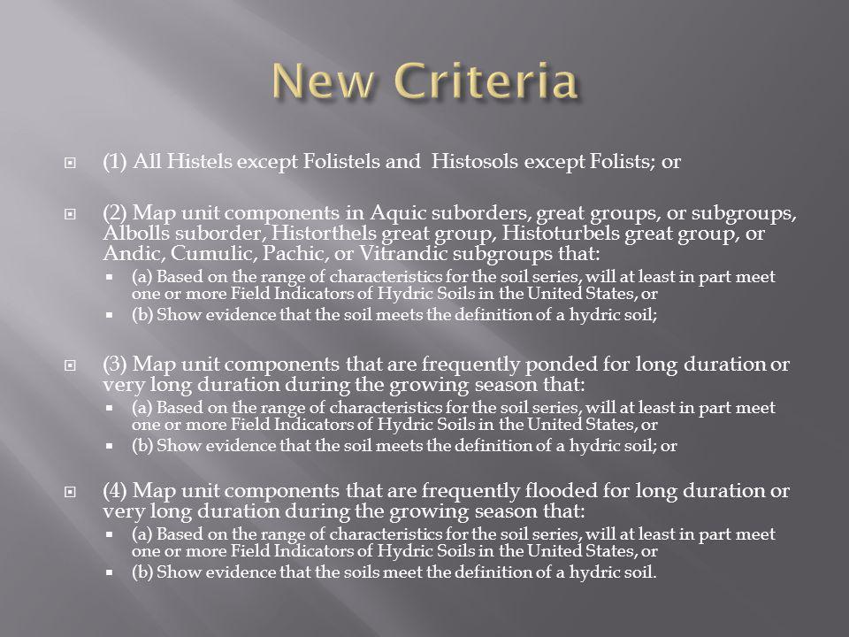 New Criteria (1) All Histels except Folistels and Histosols except Folists; or.