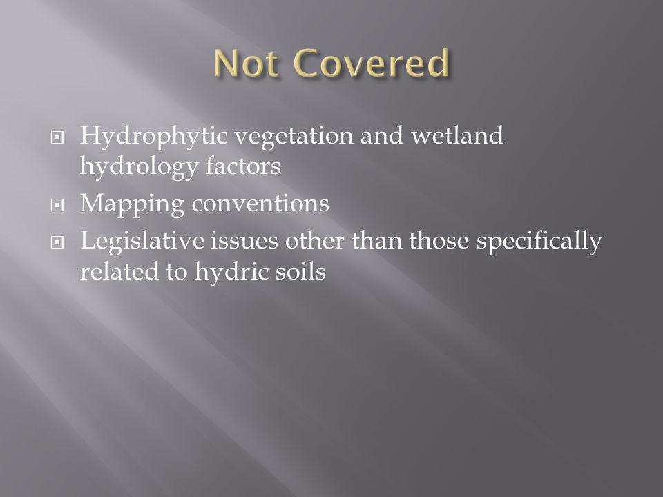 Not Covered Hydrophytic vegetation and wetland hydrology factors