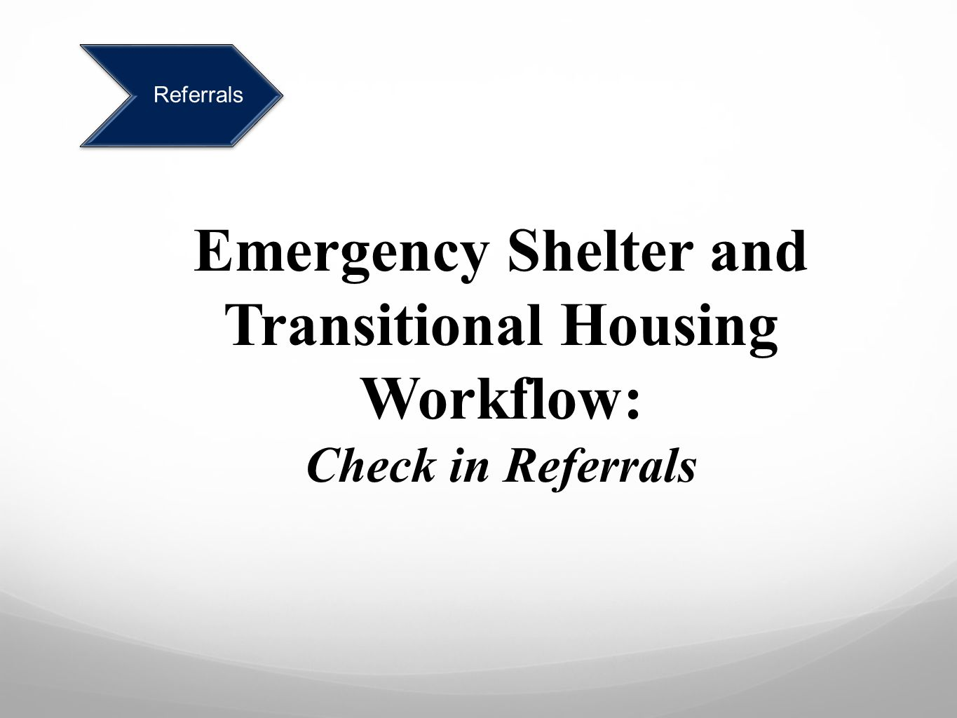Emergency Shelter and Transitional Housing Workflow: