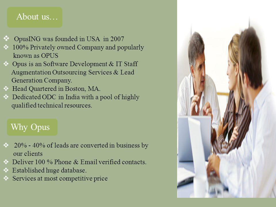 About us… Why Opus OpusING was founded in USA in 2007