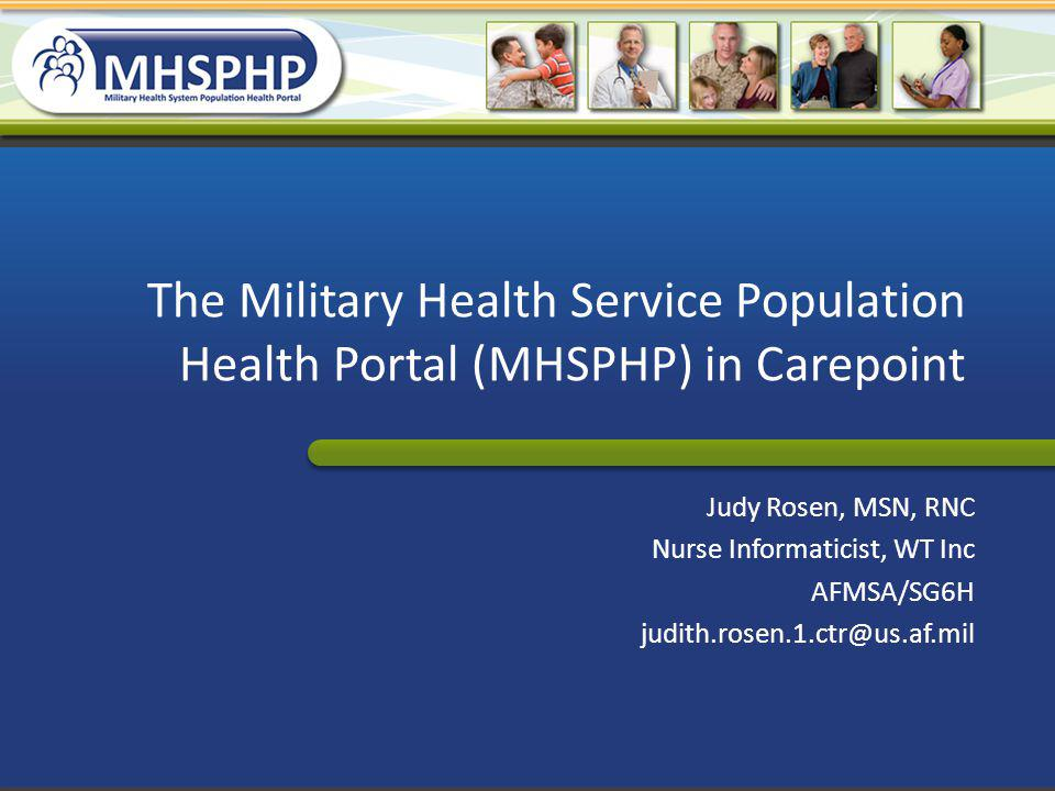The Military Health Service Population Health Portal (MHSPHP) in Carepoint