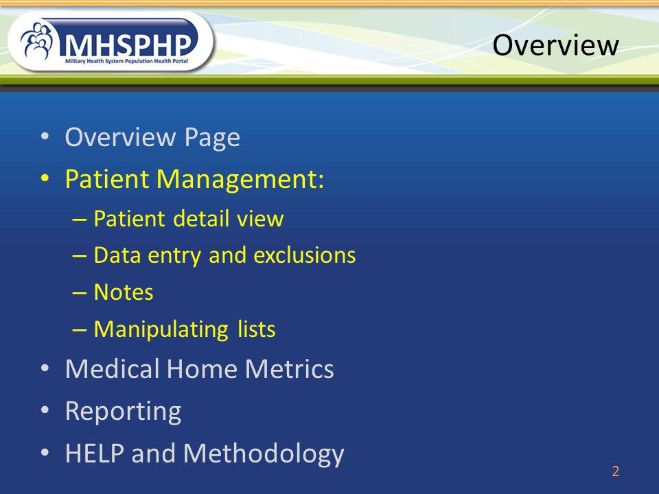 Overview Overview Page Patient Management: Medical Home Metrics