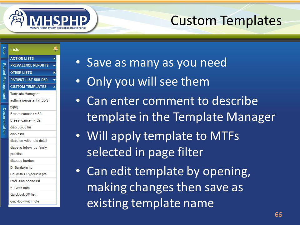 Custom Templates Save as many as you need Only you will see them