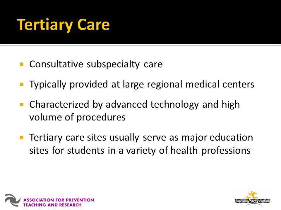 Tertiary Care Consultative subspecialty care