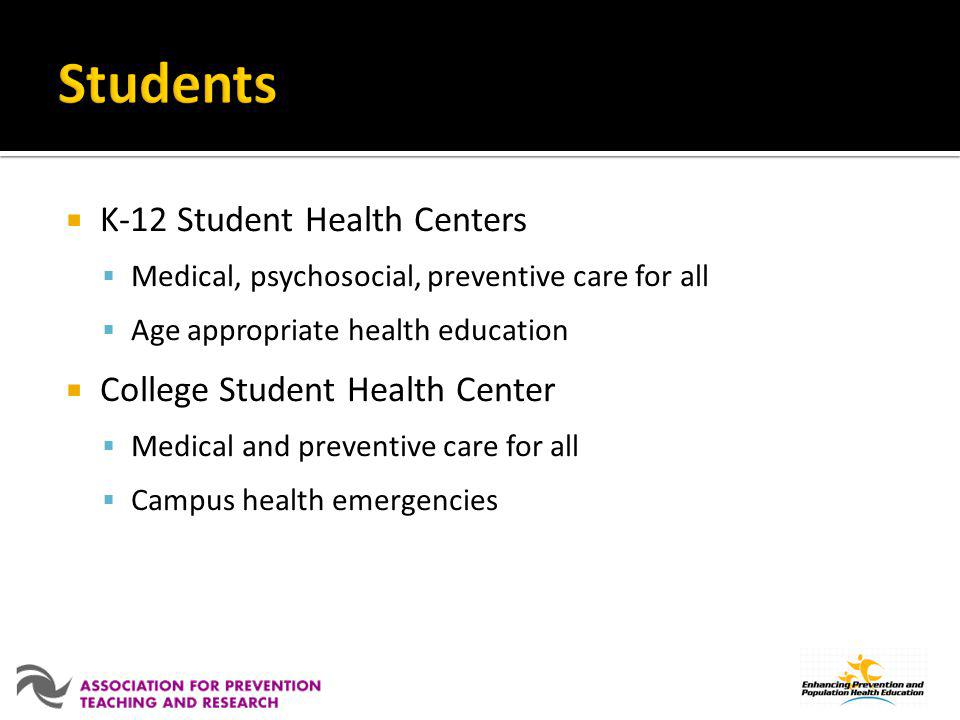 Students K-12 Student Health Centers College Student Health Center