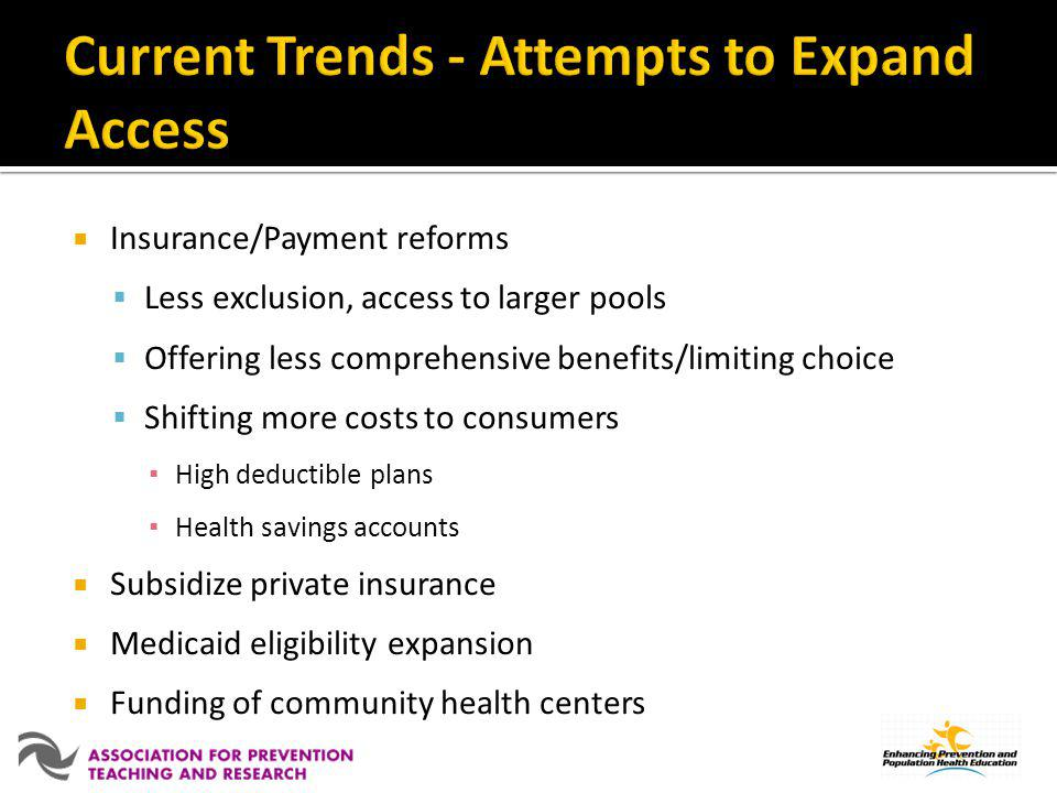 Current Trends - Attempts to Expand Access