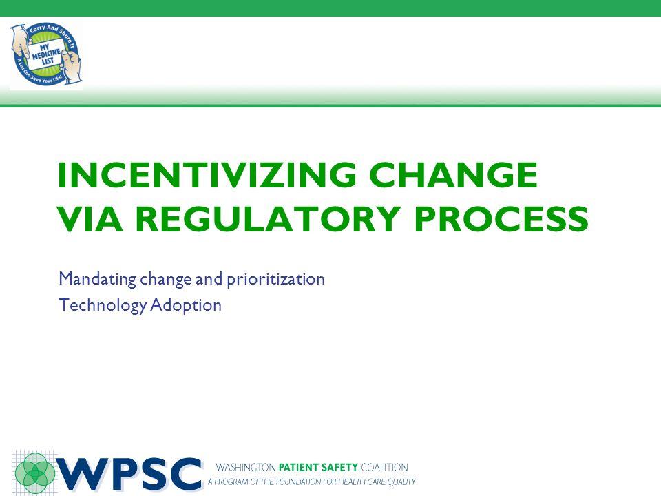 Incentivizing Change via Regulatory Process