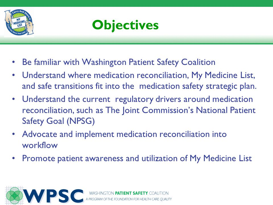 Objectives Be familiar with Washington Patient Safety Coalition