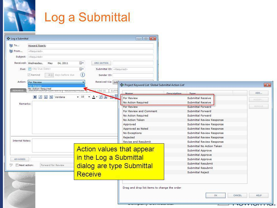 Log a Submittal Action values that appear in the Log a Submittal dialog are type Submittal Receive
