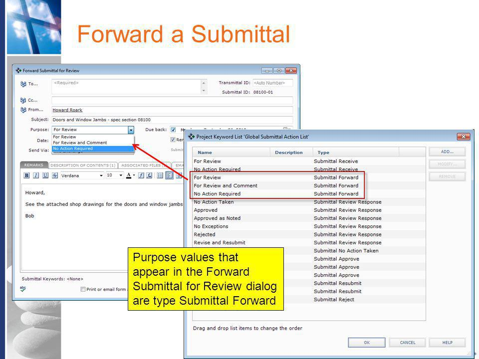 Forward a Submittal Purpose values that appear in the Forward Submittal for Review dialog are type Submittal Forward.