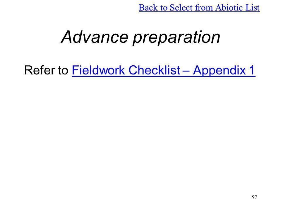 Advance preparation Refer to Fieldwork Checklist – Appendix 1