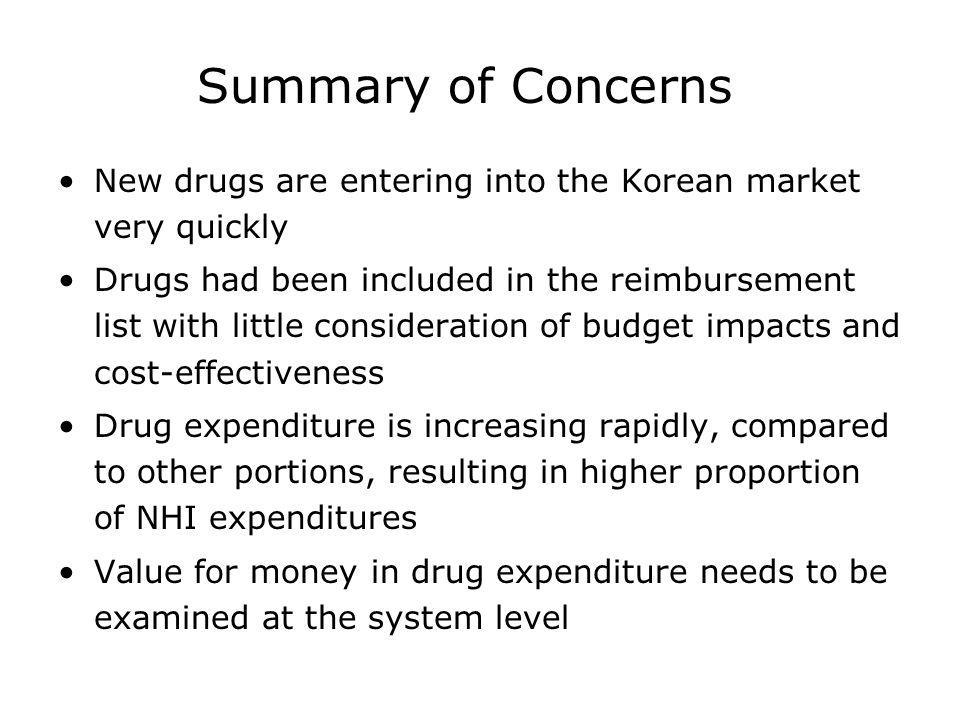 Summary of Concerns New drugs are entering into the Korean market very quickly.