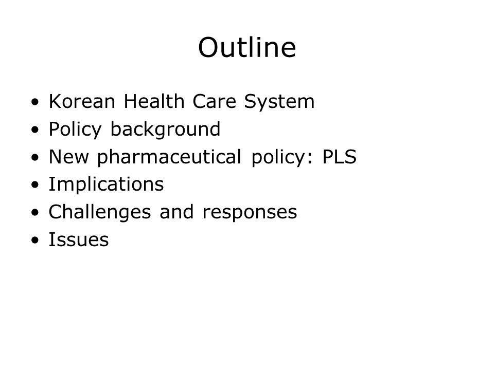 Outline Korean Health Care System Policy background