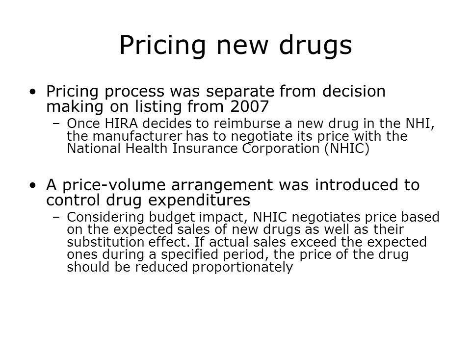 Pricing new drugs Pricing process was separate from decision making on listing from 2007.