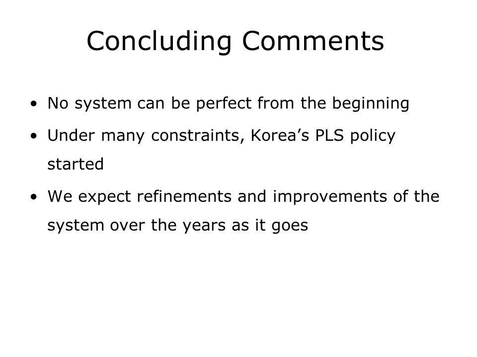 Concluding Comments No system can be perfect from the beginning