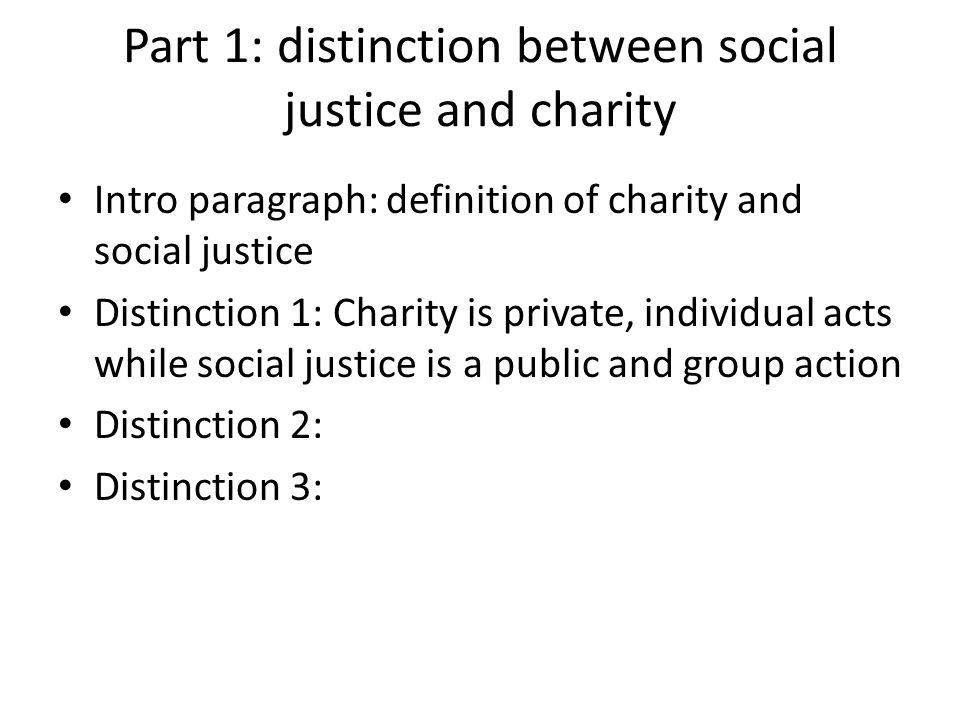 Part 1: distinction between social justice and charity