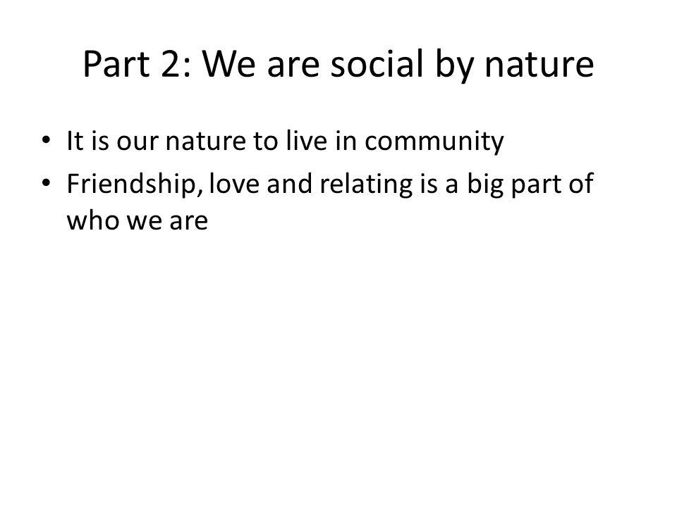 Part 2: We are social by nature