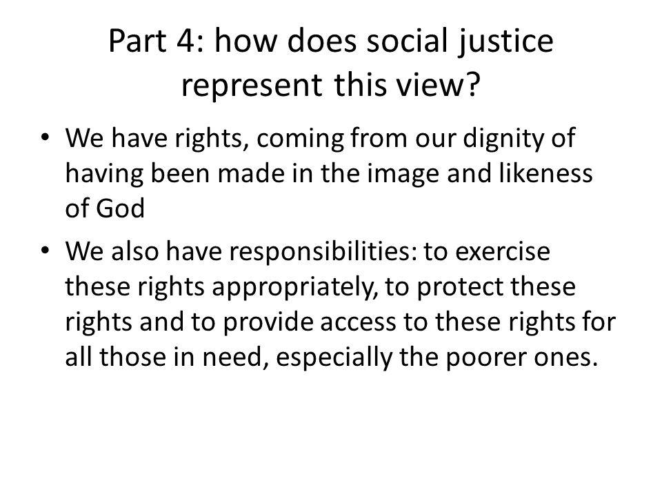 Part 4: how does social justice represent this view