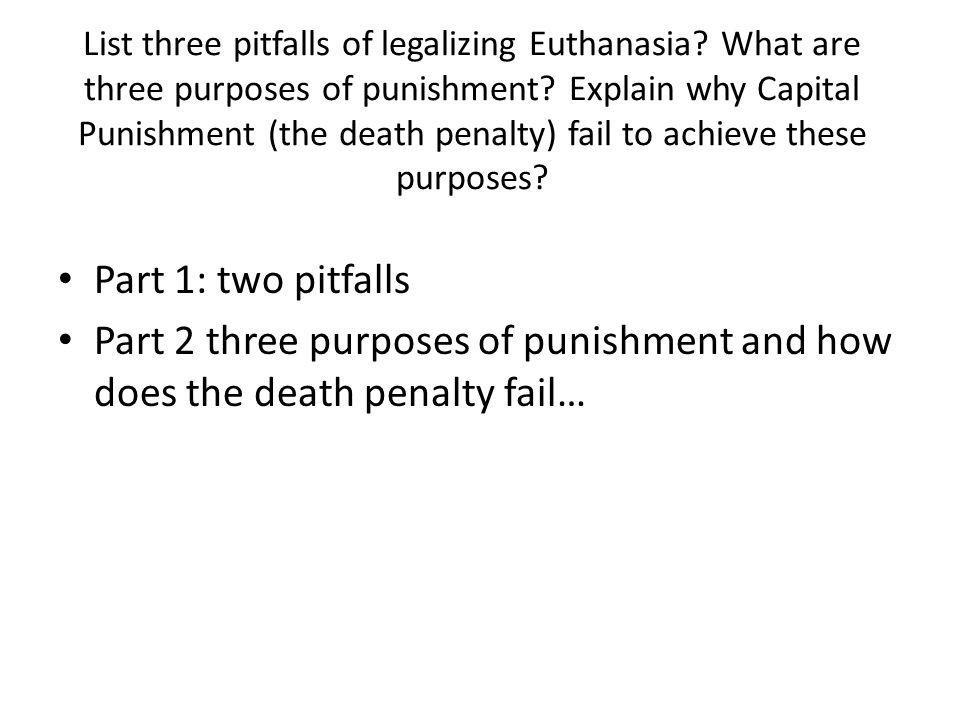 List three pitfalls of legalizing Euthanasia