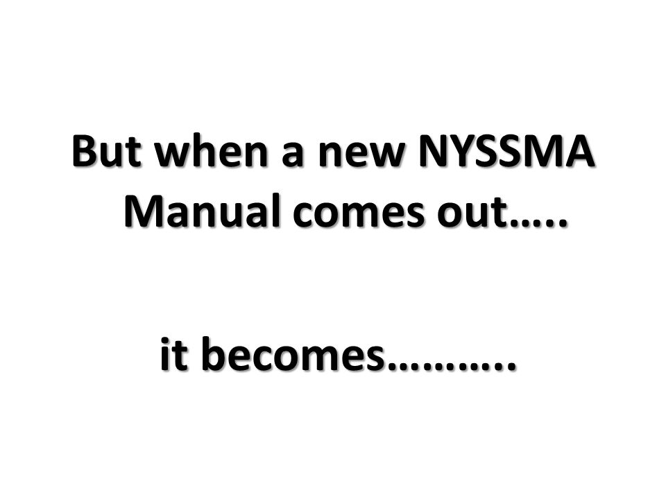 But when a new NYSSMA Manual comes out….. it becomes………..