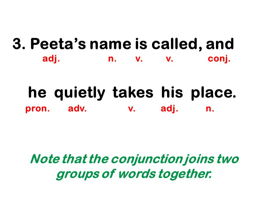 Note that the conjunction joins two groups of words together.