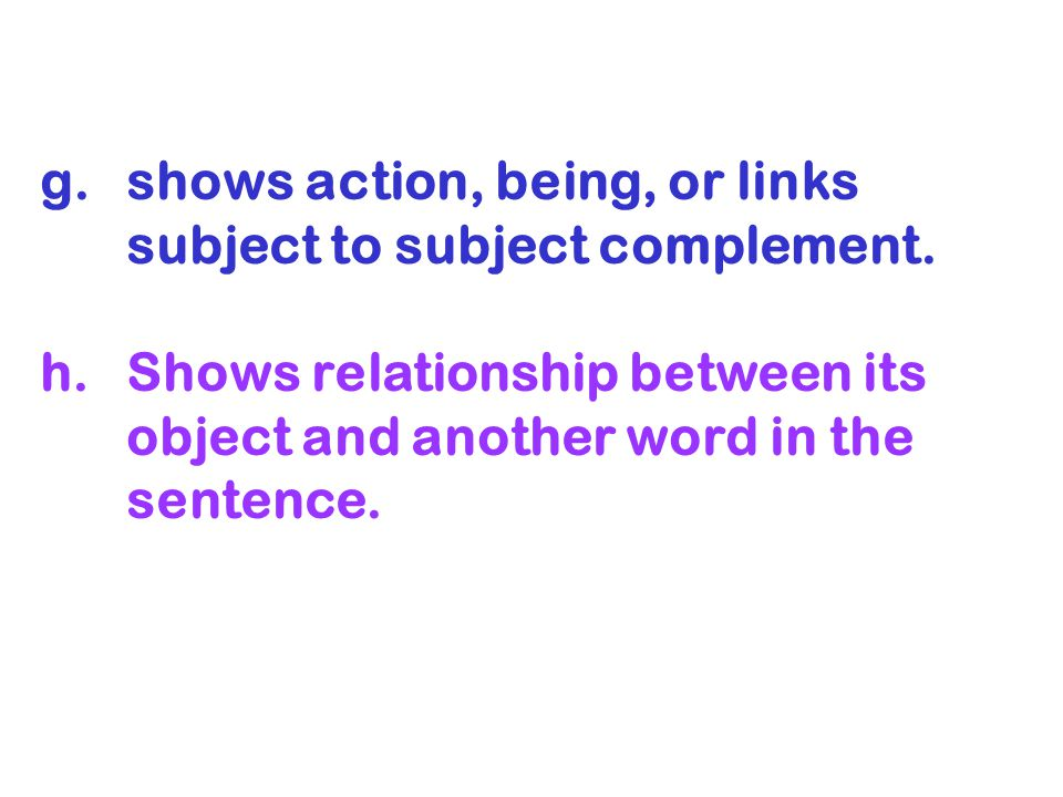 shows action, being, or links subject to subject complement.