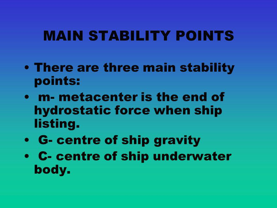 MAIN STABILITY POINTS There are three main stability points: