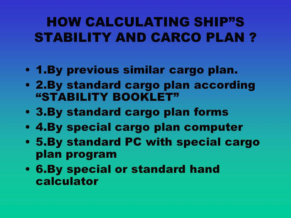 HOW CALCULATING SHIP S STABILITY AND CARCO PLAN