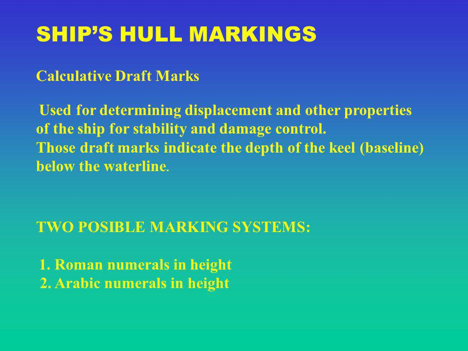 SHIP'S HULL MARKINGS Calculative Draft Marks