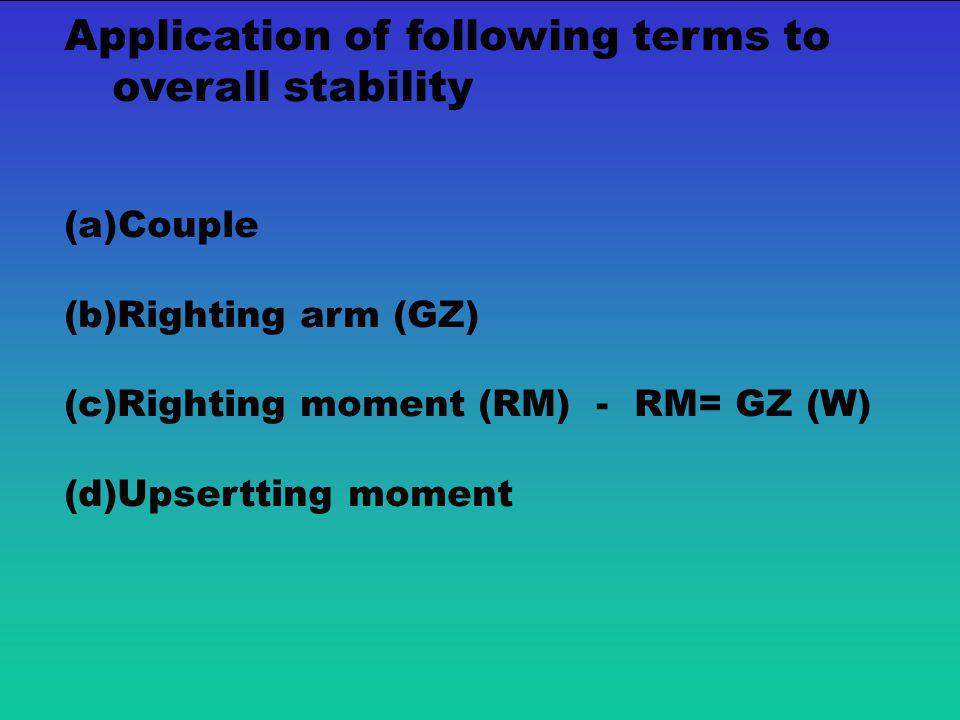 Application of following terms to overall stability