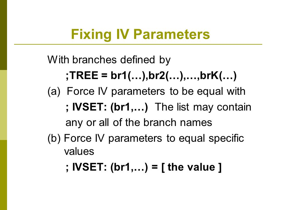 Fixing IV Parameters With branches defined by
