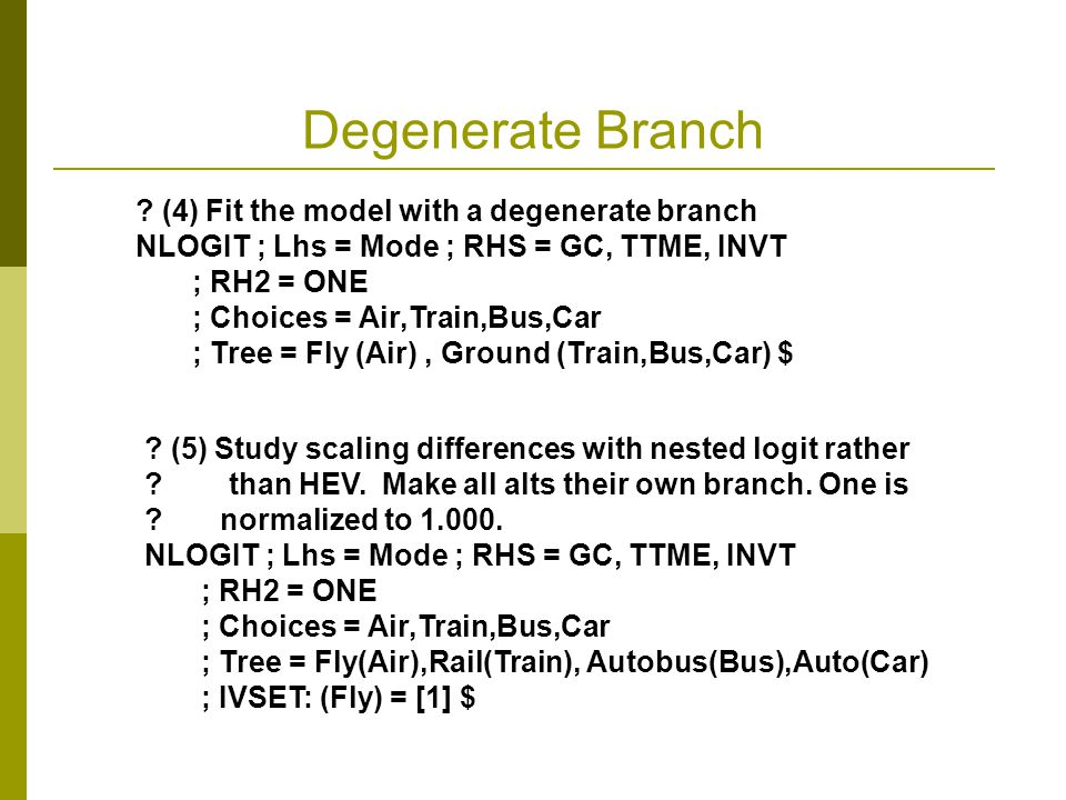 Degenerate Branch (4) Fit the model with a degenerate branch