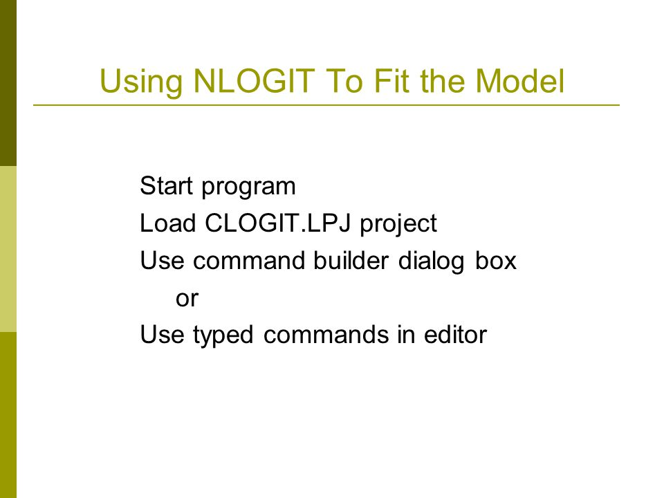 Using NLOGIT To Fit the Model